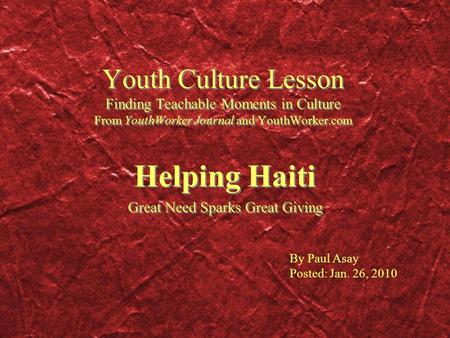 Youth Culture Lesson Finding Teachable Moments in Culture From YouthWorker Journal and YouthWorker.com Helping Haiti Great Need Sparks Great Giving Helping.