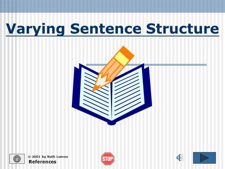 Varying Sentence Structure References © 2001 by Ruth Luman.