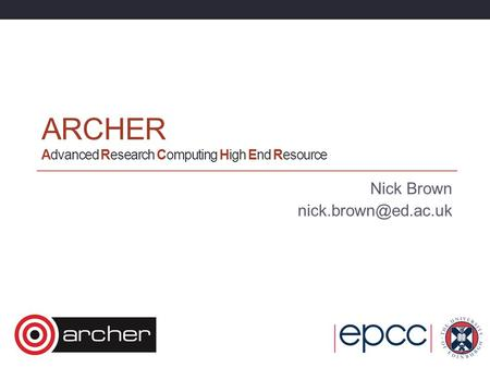 ARCHER Advanced Research Computing High End Resource