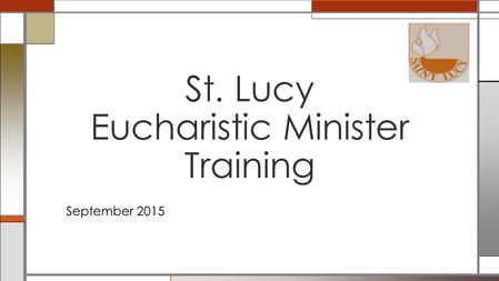 September 2015 St. Lucy Eucharistic Minister Training.