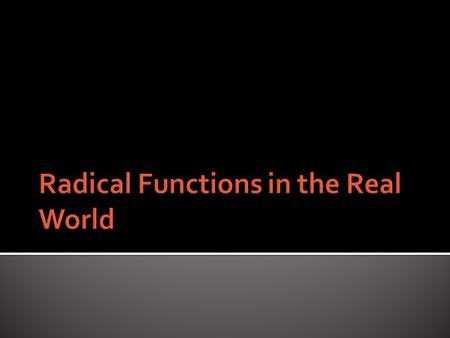  One way radical functions are used in the real world can be seen in an equation, relating the number of Earth days in a planet's year to the average.