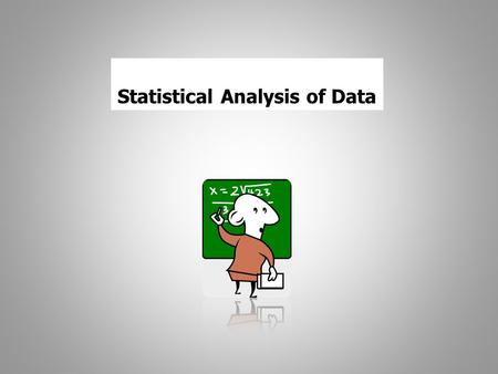 Statistical Analysis of Data. What is a Statistic???? Population Sample Parameter: value that describes a population Statistic: a value that describes.