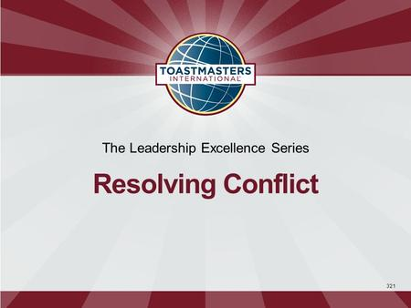 321 The Leadership Excellence Series Resolving Conflict.