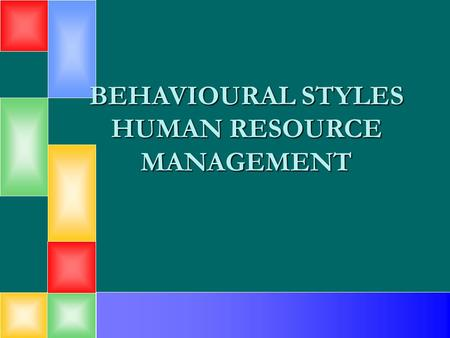 "BEHAVIOURAL STYLES HUMAN RESOURCE MANAGEMENT. DISC Personal Profile Understanding Behavior Styles utilizes the ""DISC Personal Profile"""