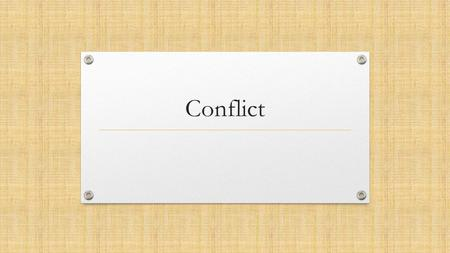 Conflict. What is Conflict? Conflict is a disagreement over issues of that are important or have an emotional irritant. Substantive conflicts involve.