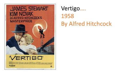 Vertigo…. 1958 By Alfred Hitchcock. Mise-en-Scene Location(s)/Setting; There is no location in the opening title sequence in Vertigo, however graphic.