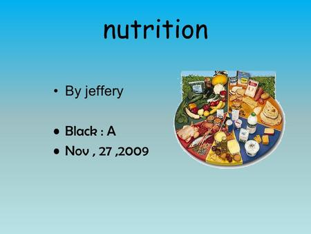 nutrition By jeffery Black : A Nov, 27,2009 Carbohydrates Two Types of Carbohydrates Simple carbohydrates: These are also called simple sugars. Complex.