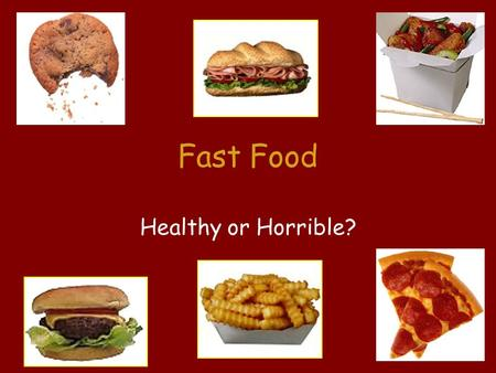 Fast Food Healthy or Horrible?. Project Sponsors School District of Philadelphia Nutrition Center, Department of Bioscience & Biotechnology Drexel University.