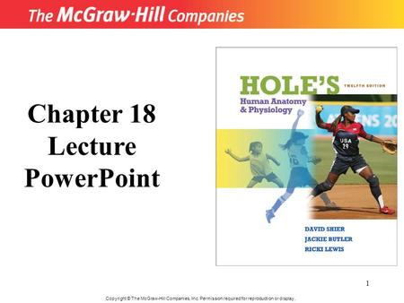 1 Copyright © The McGraw-Hill Companies, Inc. Permission required for reproduction or display. Chapter 18 Lecture PowerPoint.