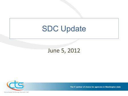 SDC Update June 5, 2012. SDC Update – June 2012 Investment Plans submitted to OCIO for approval – Core Network – Firewall – Storage OB2 Heat Reduction.