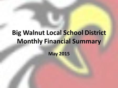 Big Walnut Local School District Monthly Financial Summary May 2015.
