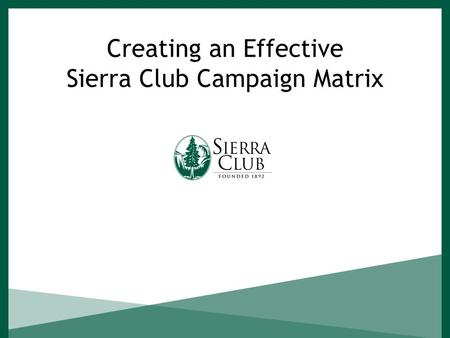 Creating an Effective Sierra Club Campaign Matrix.