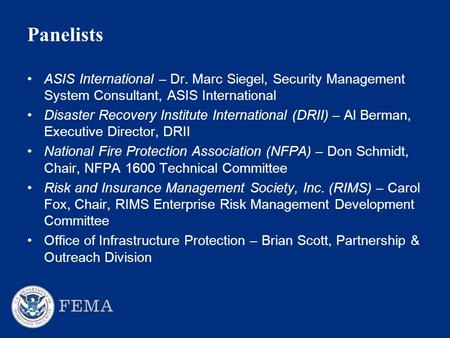 Panelists ASIS International – Dr. Marc Siegel, Security Management System Consultant, ASIS International Disaster Recovery Institute International (DRII)
