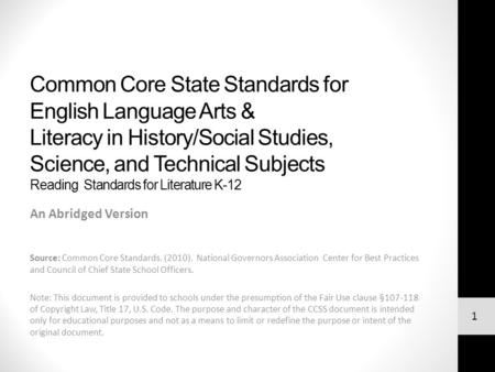 Common Core State Standards for English Language Arts & Literacy in History/Social Studies, Science, and Technical Subjects Reading Standards for Literature.