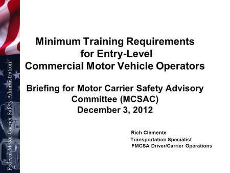 Minimum Training Requirements for Entry-Level Commercial Motor Vehicle Operators Briefing for Motor Carrier Safety Advisory Committee (MCSAC) December.