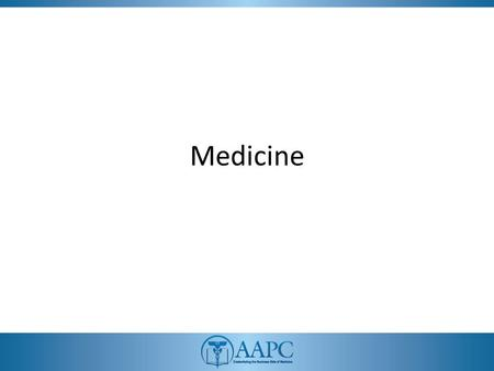 Medicine. CPT® CPT® copyright 2011 American Medical Association. All rights reserved. Fee schedules, relative value units, conversion factors and/or related.