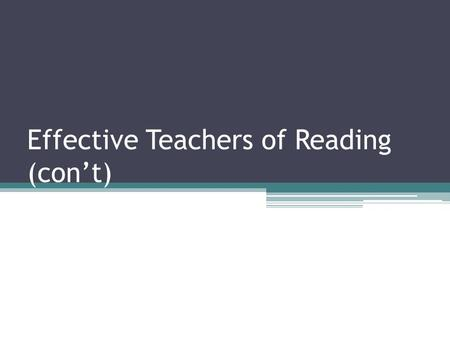 Effective Teachers of Reading (con't)