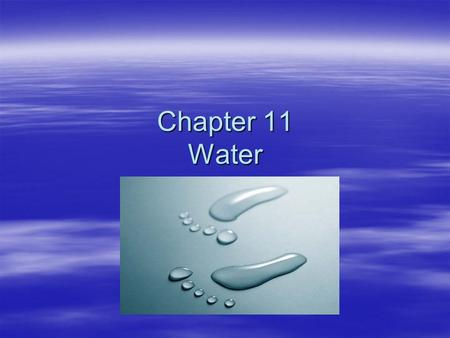 Chapter 11 Water. Section 1 – Water Resources The Water Cycle.