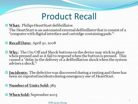 "What: Philips HeartStart defibrillator. The HeartStart is an automated external defibrillator that is consist of a ""computer with digital interface and."