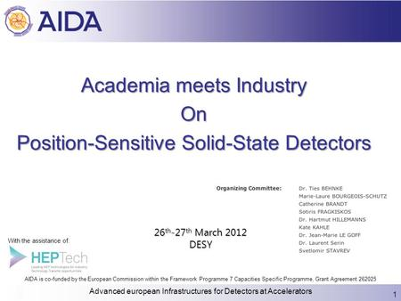 Academia meets Industry On Position-Sensitive Solid-State Detectors 1 Advanced european Infrastructures for Detectors at Accelerators 26 th -27 th March.