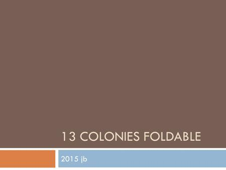 13 Colonies foldable 2015 jb.