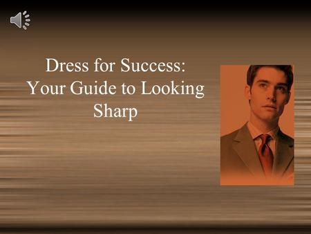 Dress for Success: Your Guide to Looking Sharp
