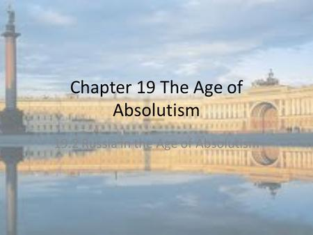 Chapter 19 The Age of Absolutism 19.2 Russia in the Age of Absolutism.