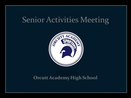 Senior Activities Meeting Orcutt Academy High School.