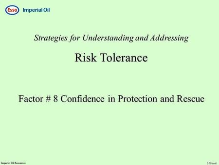 Risk Tolerance Factor # 8 Confidence in Protection and Rescue