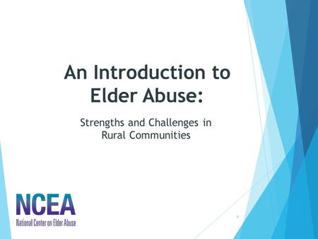 An Introduction to Elder Abuse: 1 Strengths and Challenges in Rural Communities.