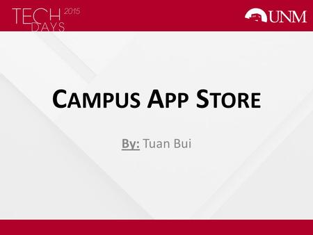 C AMPUS A PP S TORE By: Tuan Bui. Puzzle Campus services are scattered across many web pages that are difficult to find and navigate (especially on mobile.