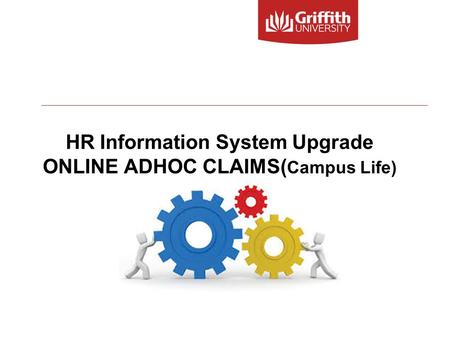 HR Information System Upgrade ONLINE ADHOC CLAIMS( Campus Life)