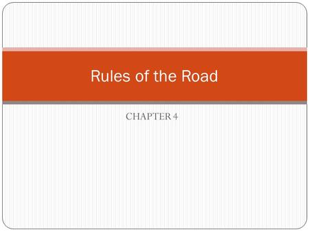 CHAPTER 4 Rules of the Road. You must drive at a safe speed. Even if the speed limit is higher, your speed must be based on: Traffic conditions – the.