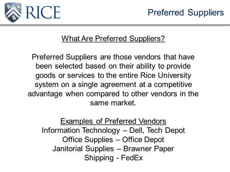 Preferred Suppliers What Are Preferred Suppliers? Preferred Suppliers are those vendors that have been selected based on their ability to provide goods.