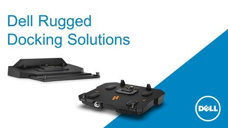 Dell Rugged Docking Solutions