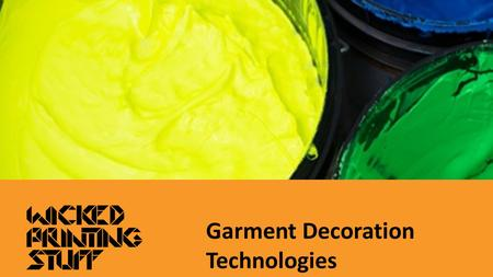 Garment Decoration Technologies. DTG Vinyl Screen Printing Embroidery Transfer Printing - DIY Transfer Printing Some of the key technologies out there.