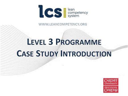 WWW. LEANCOMPETENCY. ORG. Introduction Case study structure Case study assessment Writing the case Support Timetable – review next actions Case Study.