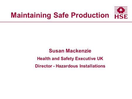 Maintaining Safe Production