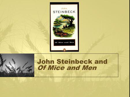 John Steinbeck and Of Mice and Men