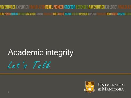 Academic integrity Let's Talk 1. Topics to Discuss What is academic integrity? Why is this important to students? Or Why should students care about academic.