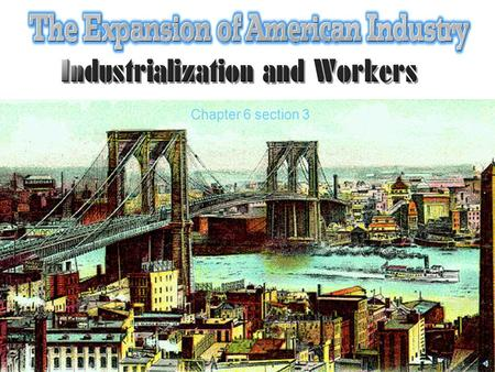 Chapter 6 section 3 KEY TERMS: 1.Contract Labor Act 1864 2.Piecework 3.Sweatshop 4.Division of Labor KEY PEOPLE: 1. Frederick Winslow Taylor Chapter.