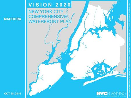 VISION 2020 NYC COMPREHENSIVE WATERFRONT PLAN This material was prepared for the New York State Department of State, with funds provided under Title 11.