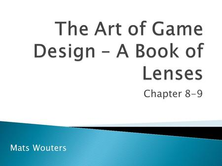 Chapter 8-9 Mats Wouters. The Game is Made for a Player.