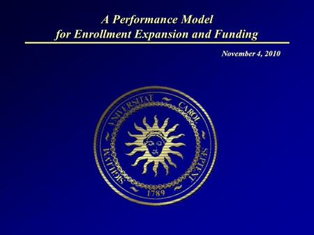 A Performance Model for Enrollment Expansion and Funding November 4, 2010.