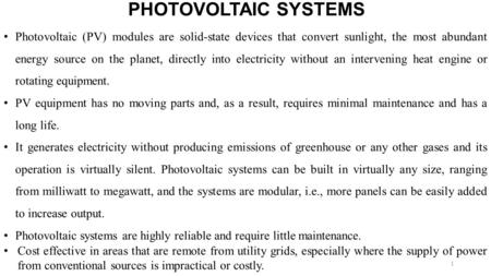 PHOTOVOLTAIC SYSTEMS Photovoltaic (PV) modules are solid-state devices that convert sunlight, the most abundant energy source on the planet, directly into.