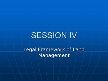 SESSION IV Legal Framework of Land Management. Unlocking the Potential of the Land Register for the Good of Society Strategy towards improving the data.