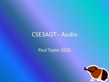CSE3AGT - Audio Paul Taylor 2010. Sound Technologies XACT (Cross Platform Audio Creation Tool) – XACT is the audio production tool for Xbox development,