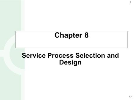 1-1 1 Service Process Selection and Design Chapter 8.