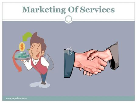 Marketing Of Services www.paperhint.com. MARKETING  Marketing is the managing profitable customer relationship  Marketing - companies create value for.