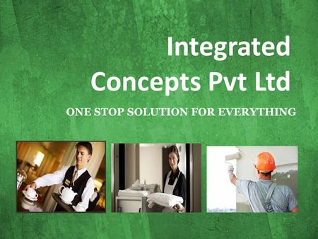 Integrated Concepts Pvt Ltd ONE STOP SOLUTION FOR EVERYTHING.